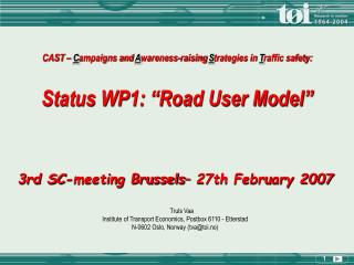 3rd SC-meeting Brussels– 27th February 2007 Truls Vaa