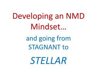 Developing an NMD Mindset…