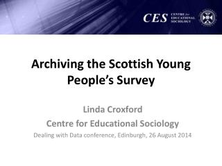 Archiving the Scottish Young People's Survey