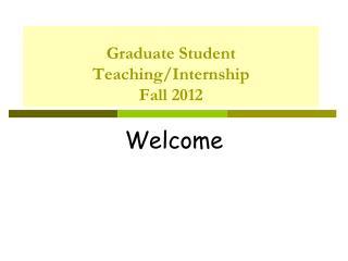 Graduate Student Teaching/Internship Fall 2012