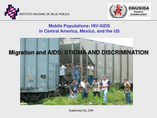 Mobile Populations: HIV/AIDS  in Central America, Mexico, and the US