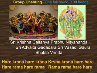 Sri Krishna Caitanyā Prabhu Nityanandā        Sri Advaita Gadadara Sri Vāsādi Gaura Bhakta Vrindā