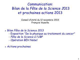 Communication:  Bilan de la  F�te de la Science 2 013 e t prochaines actions 2013