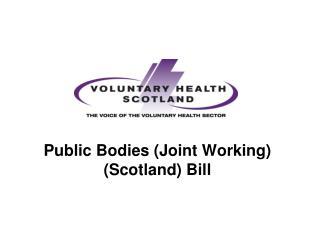 Public Bodies (Joint Working) (Scotland) Bill
