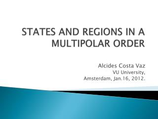 STATES  AND REGIONS IN A MULTIPOLAR ORDER