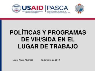 POLÍTICAS Y PROGRAMAS DE VIH/SIDA EN EL  LUGAR DE TRABAJO