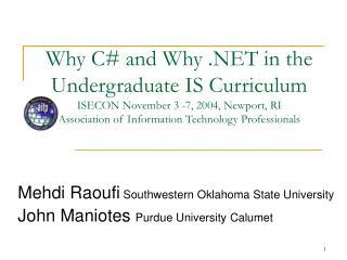 Mehdi Raoufi  Southwestern Oklahoma State University John Maniotes  Purdue University Calumet