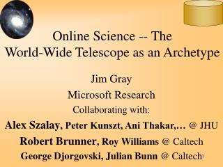 Online Science -- The World-Wide Telescope as an Archetype