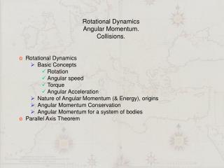 Rotational Dynamics Angular Momentum.  Collisions.