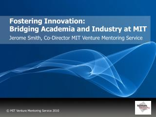 Fostering Innovation:  Bridging Academia and Industry at MIT