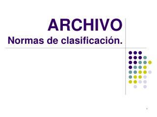 ARCHIVO Normas de clasificación.