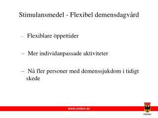 Stimulansmedel - Flexibel demensdagv�rd