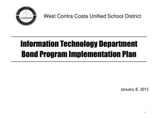Information Technology Department Bond Program Implementation Plan January 8, 2013
