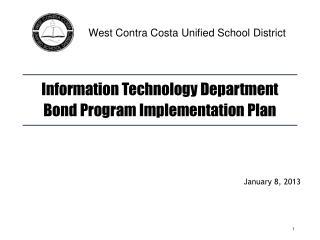 Information Technology Department Bond Program Implementation Plan January 8, 2013