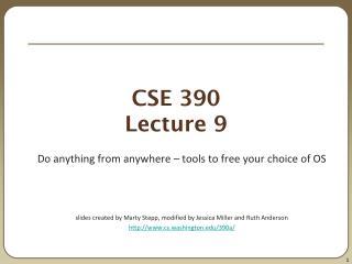 CSE 390 Lecture 9