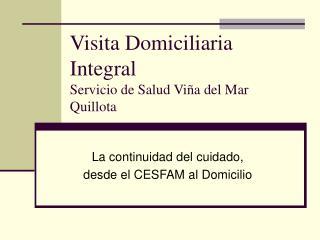 Visita Domiciliaria Integral  Servicio de Salud Viña del Mar Quillota