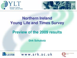 Northern Ireland  Young Life and Times Survey Preview of the 2009 results Dirk Schubotz
