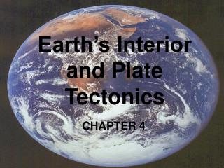 Earth s Interior and Plate Tectonics