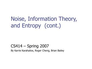 Noise, Information Theory, and Entropy  (cont.)