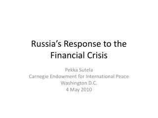 Russia's Response to the Financial Crisis
