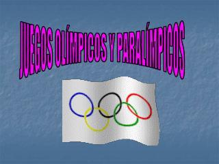 JUEGOS OLÍMPICOS Y PARALÍMPICOS
