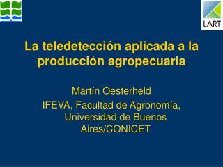La teledetección aplicada a la producción agropecuaria