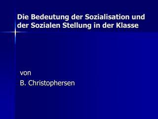 Die Bedeutung der Sozialisation und der Sozialen Stellung in der Klasse