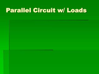 Parallel Circuit w/ Loads