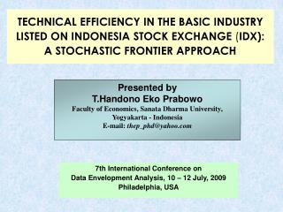 TECHNICAL EFFICIENCY IN THE BASIC INDUSTRY LISTED ON INDONESIA STOCK EXCHANGE IDX: A STOCHASTIC FRONTIER APPROACH