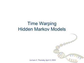 Time Warping Hidden Markov Models