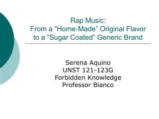 """Rap Music: From a """"Home-Made"""" Original Flavor to a """"Sugar Coated"""" Generic Brand"""