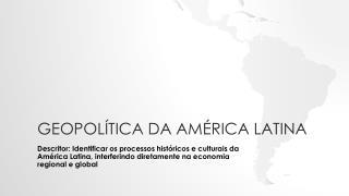 Geopol�tica da am�rica latina