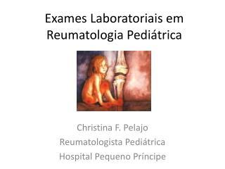 Exames Laboratoriais em Reumatologia Pediátrica