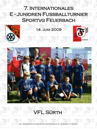 7. Internationales  E - Junioren Fussballturnier   Sportvg Feuerbach 14. Juni 2009