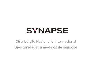 Distribuição  Nacional  e  Internacional Oportunidades  e  modelos  de  negócios