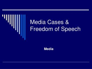 Media Cases &  Freedom of Speech