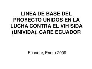 LINEA DE BASE DEL PROYECTO UNIDOS EN LA LUCHA CONTRA EL VIH SIDA (UNIVIDA). CARE ECUADOR