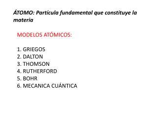 ÁTOMO: Partícula fundamental que constituye la  materia