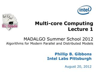 Phillip B. Gibbons Intel Labs Pittsburgh August 20, 2012