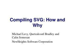 Compiling SVG: How and Why
