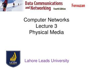 Computer Networks Lecture  3 Physical Media