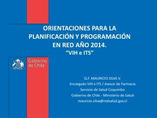 """ORIENTACIONES PARA LA PLANIFICACIÓN Y PROGRAMACIÓN EN RED AÑO 2014.  """"VIH e ITS"""""""