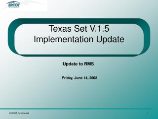 Texas Set V.1.5  Implementation Update