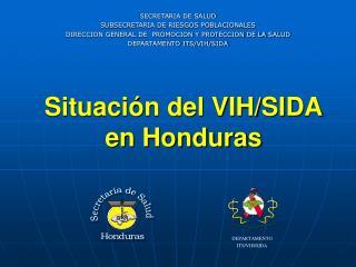 Situaci�n del VIH/SIDA en Honduras