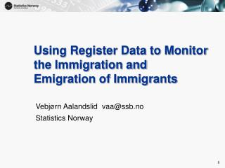 Using Register Data to Monitor the Immigration and Emigration of Immigrants