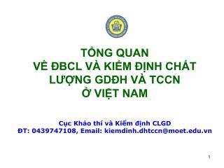 Cục Khảo thí và Kiểm định CLGD ĐT: 0439747108, Email: kiemdinh.dhtccn@moet.vn