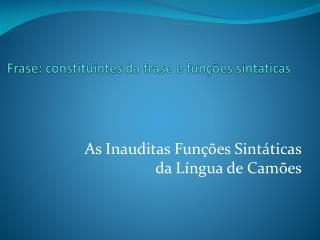 Frase: constituintes da frase e funções sintáticas