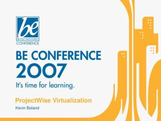 ProjectWise Virtualization