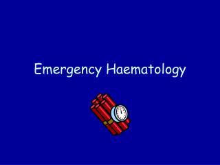 Emergency Haematology