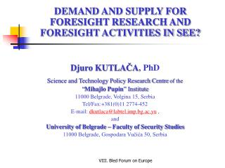 DEMAND AND SUPPLY FOR FORESIGHT RESEARCH AND FORESIGHT ACTIVITIES IN SEE?